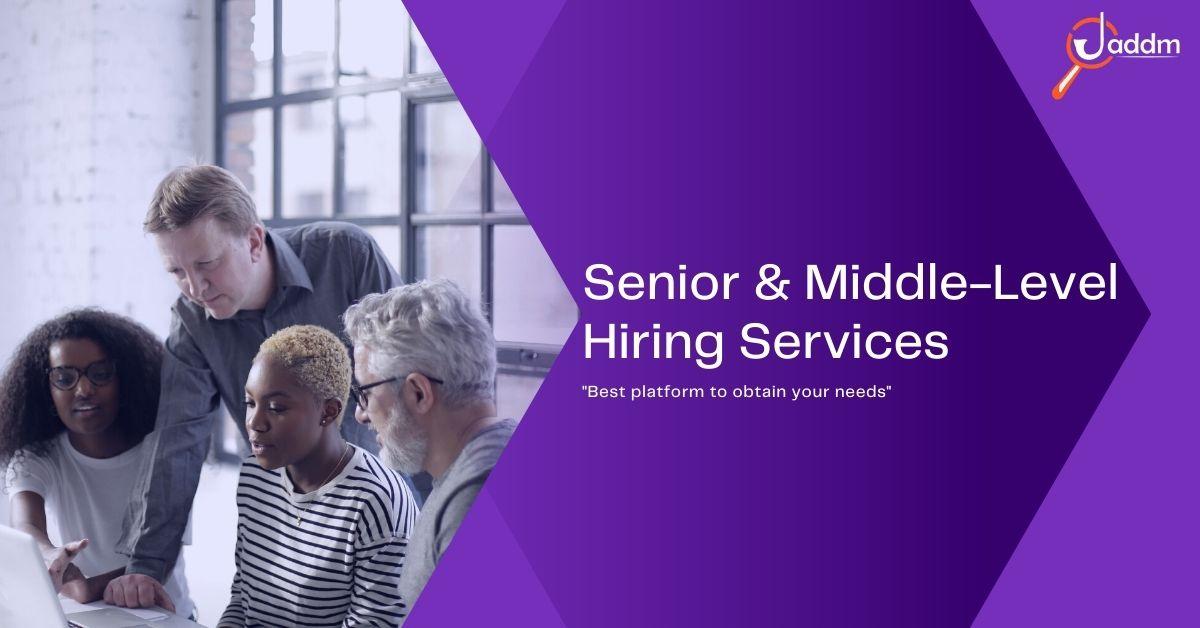Senior & Middle-Level Hiring