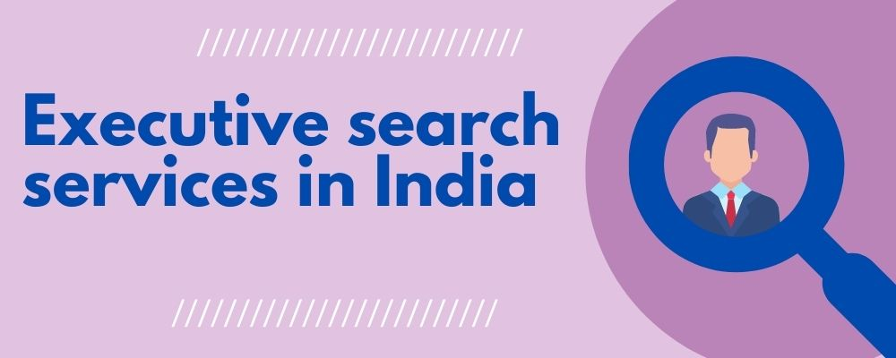 Executive search services in India